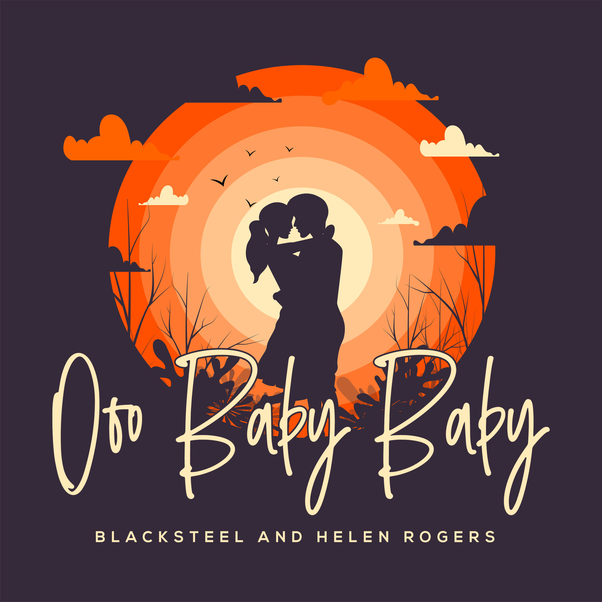 Ooo Baby Baby – Blacksteel and Helen Rogers